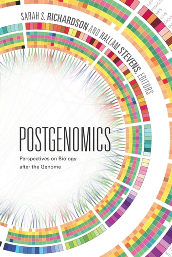 Postgenomics - Perspectives on Biology after the Genome ebook by