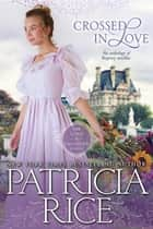 Crossed In Love ebook by Patricia Rice