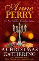 A Christmas Gathering (Christmas Novella 17) ebook by Anne Perry