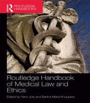 Routledge Handbook of Medical Law and Ethics ebook by Yann Joly,Bartha Maria Knoppers