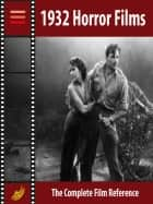 1932 Horror Films - The Complete Film Reference ebook by Autori Vari
