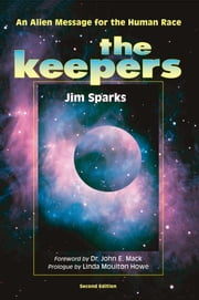 The Keepers: An Alien Message for the Human Race ebook by Jim Sparks