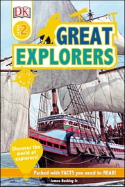 Great Explorers - Discover the World of Explorers! ebook by James Buckley Jr, DK