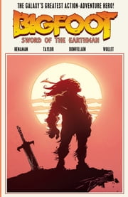 Bigfoot: Sword of the Earthman #TPB ebook by Josh S. Henaman,Andy Taylor,Tamra Bonvillian