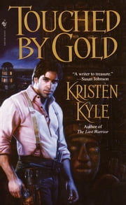 Touched by Gold ebook by Kristen Kyle
