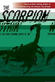The Scorpion Within: Revealing the Eight Demonic Roots of Sin ebook by Ira Milligan