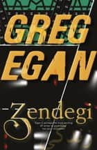 Zendegi ebook by Greg Egan