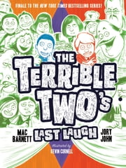 The Terrible Two's Last Laugh ebook by Mac Barnett, Jory John, Kevin Cornell