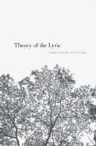 Theory of the Lyric eBook by Jonathan Culler