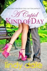 A Cupid Kind of Day ebook by Lindy Dale