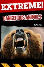 Extreme: Dangerous Animals ebook by Paul Beck