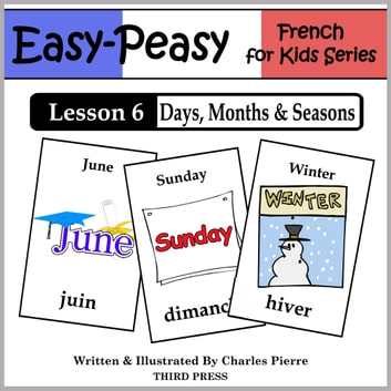 French Lesson 6: Months, Days & Seasons ebook by Charles Pierre