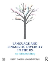 Language and Linguistic Diversity in the US - An Introduction ebook by Susan Tamasi,Lamont Antieau