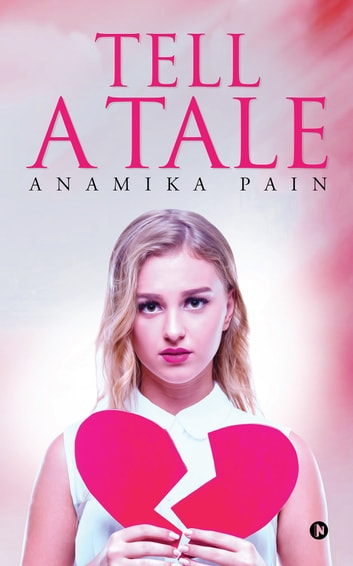 Tell a Tale ebook by Anamika Pain