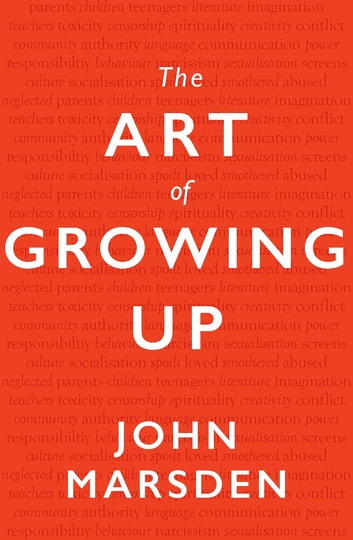 The Art of Growing Up ebook by John Marsden