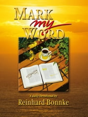 Mark My Word - 365 Daily Devotional ebook by Reinhard Bonnke