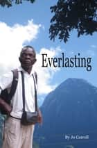 Everlasting - Over the Hill in Malawi ebook by Jo Carroll