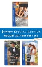 Harlequin Special Edition August 2017 Box Set 1 of 2 - Vegas Wedding, Weaver Bride\Do You Take this Cowboy?\The Single Dad's Proposal ebook by Allison Leigh, Vicki Lewis Thompson, Helen Lacey