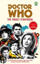 Doctor Who: The Target Storybook ebook by Terrance Dicks, Matthew Sweet, Simon Guerrier,...