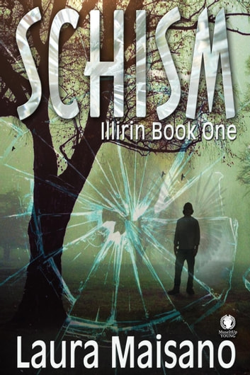 SCHISM - Illirin, #1 ebook by Laura Maisano