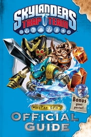 Skylanders Trap Team: Master Eon's Official Guide ebook by Activision Publishing, Inc.
