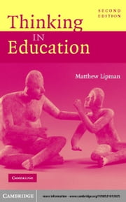 Thinking in Education ebook by Lipman, Matthew