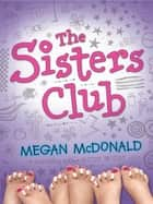 The Sisters Club ebook by Megan McDonald