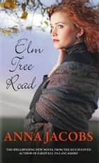 Elm Tree Road ebook by Anna Jacobs