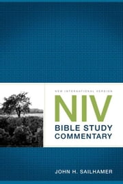 NIV Bible Study Commentary ebook by John H. Sailhamer