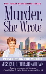 Murder, She Wrote: Prescription For Murder ebook by Jessica Fletcher,Donald Bain