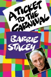 A Ticket To The Carnival ebook by Barrie Stacey