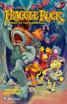 Jim Henson's Fraggle Rock: Journey to the Everspring #2 ebook by Kate Leth, Jake Myler