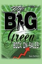 The Big Green Book On Sales ebook by SAM DePew