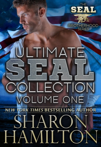 Ultimate SEAL Collection - Sharon Hamilton's SEAL Brotherhood Series 1-4 ebook by Sharon Hamilton