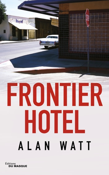 Frontier Hotel ebook by Alan Watt