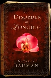The Disorder of Longing ebook by Natasha Bauman
