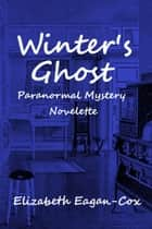 Winter's Ghost ebook by Elizabeth Eagan-Cox