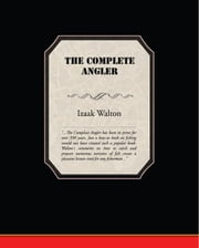 The Complete Angler ebook by Walton, Izaak