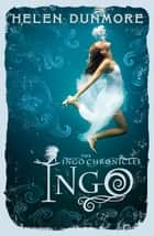 Ingo (The Ingo Chronicles, Book 1) ebook by Helen Dunmore