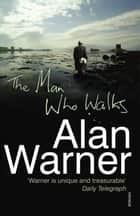 The Man Who Walks ebook by