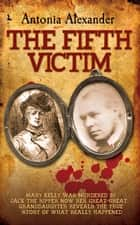 The Fifth Victim ebook by Antonia Alexander