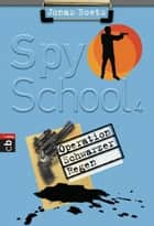 Spy School - Operation schwarzer Regen - Band 4 ebook by Jonas Boets, VerlagsService Mihr GmbH