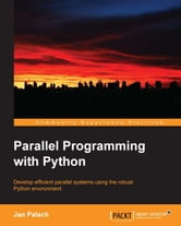 Parallel Programming with Python ebook by Jan Palach
