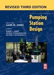 Pumping Station Design: Revised 3rd Edition ebook by Jones, PE, DEE, Garr M.