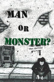 Man or Monster? ebook by Ron Britton