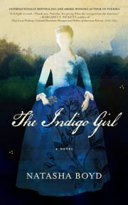 The Indigo Girl - A Novel ebook by Natasha Boyd