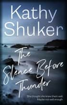 The Silence Before Thunder ebook by Kathy Shuker