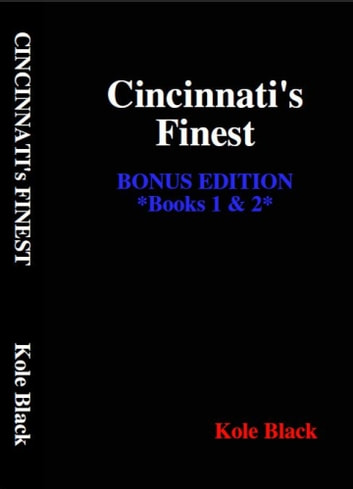 Cincinnati's Finest - Books 1 & 2 - Tablet Edition - Crime, Punishment & Passion + Above the Law, Beneath the Sheets ebook by Kole Black,El James Mason (editor),Tablet Edition