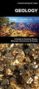 Geology - A Folding Pocket Guide to Familiar Rocks, Minerals, Gemstones & Fossils ebook by James Kavanagh,Waterford Press,Raymond Leung
