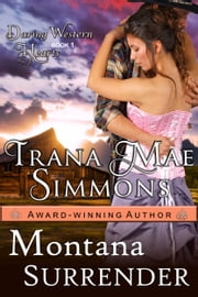 Montana Surrender (Daring Western Hearts Series, Book 1) ebook by Simmons, Trana Mae